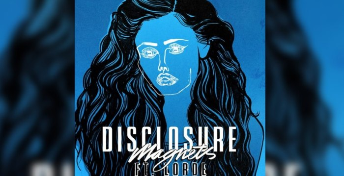 magnets-lorde-disclosure