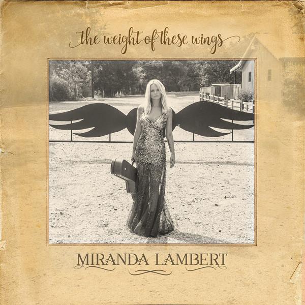 rs_600x600-161118065324-miranda-lambert-weight-of-these-wings-album