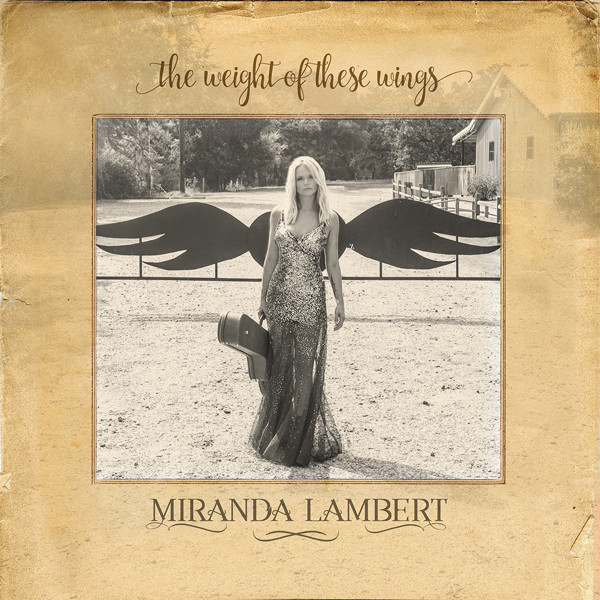rs_600x600-161118065324-miranda-lambert-weight-of-these-wings-album